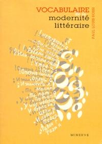 Paul-Louis Rossi - Vocabulaire de la modernité littéraire.
