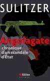 Paul-Loup Sulitzer - Angolagate - Chronique d'un scandale d'Etat.