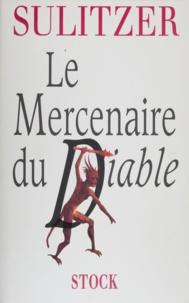 Paul-Loup Sulitzer - Le mercenaire du diable.