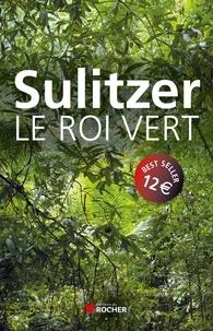Paul-Loup Sulitzer - Le roi vert.