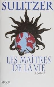 Paul-Loup Sulitzer - Les maîtres de la vie.