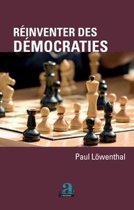 Paul Löwenthal - Réinventer des démocraties.
