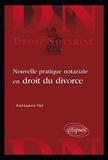 Paul-Ludovic Niel - Nouvelle pratique notariale en droit du divorce.