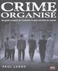 Paul Lunde - Crime organisé - Un guide complet de l'industrie la plus rentable du monde.