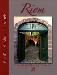 Riom - Ville dart, dhistoire et de secrets, édition bilingue français-anglais.pdf