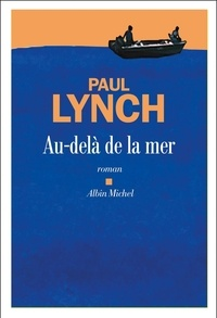 Paul Lynch - Au-delà de la mer.