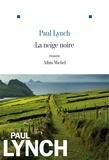 Paul Lynch - La Neige noire.