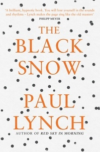 Paul Lynch - The Black Snow.