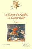 Paul-M Martin - La Guerre des Gaules, La Guerre civile - César, l'actuel.