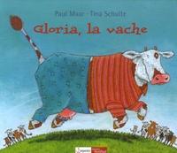 Paul Maar et Tina Schulte - Gloria, la vache.