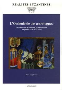 LOrthodoxie des astrologues - La science entre le dogme et la divination à Byzance (VIIe-XIVe siècle).pdf