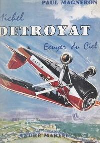 Paul Magneron et Lucien Coupet - Michel Détroyat - Écuyer du ciel.