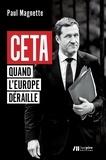 Paul Magnette - CETA - Quand l'Europe déraille.