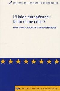 Paul Magnette et Anne Weyembergh - L'Union européenne : la fin d'une crise ?.