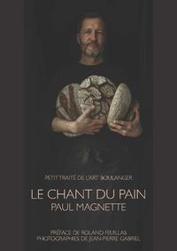 Paul Magnette et Jean-Pierre Gabriel - Le chant du pain.