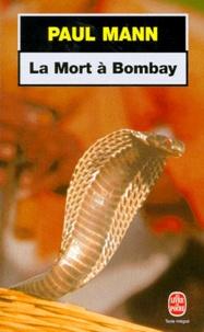 Paul Mann - La mort à Bombay.