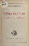 Paul Maquenne - Politique des affaires et affaires de la politique.
