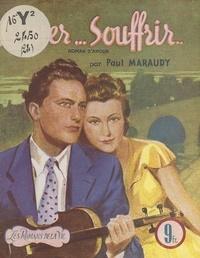 Paul Maraudy - Aimer... souffrir.
