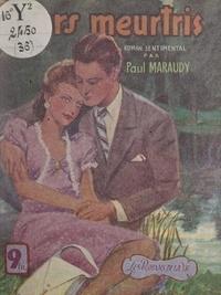Paul Maraudy - Cœurs meurtris.