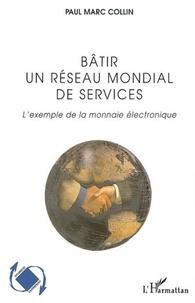PAUL MARC Collin - Bâtir un réseau mondial de services : l'exemple de la monnaie électronique.