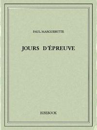 Paul Margueritte - Jours d'épreuve.