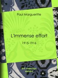 Paul Margueritte - L'Immense effort - 1915-1916.