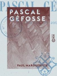 Paul Margueritte - Pascal Géfosse - Mœurs du jour.