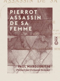 Paul Margueritte et Fernand Beissier - Pierrot assassin de sa femme - Pantomime.