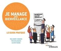 Paul-Marie Chavanne et Yves Desjacques - Je manage avec bienveillance - Le guide pratique.