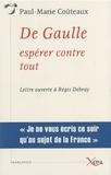 Paul-Marie Coûteaux - De Gaulle, espérer contre tout - Lettre ouverte à Régis Debray.