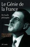 Paul-Marie Coûteaux - Le génie de la France - de Gaulle philosophe.
