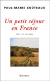 Paul-Marie Coûteaux - Un petit séjour en France - Pages de journal, 1998-2003.