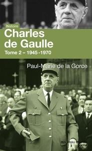 Paul-Marie de La Gorce - Charles de Gaulle - Tome 2.