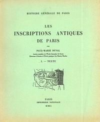 Paul-Marie Duval - Les inscriptions antiques de Paris - Tomes 1 et 2, Texte ; Planches.