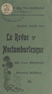 """Paul Marinier et Maurice Mérall - Couplets chantés dans la """"Revue noctambulesque"""" du Cabaret des Noctambules."""