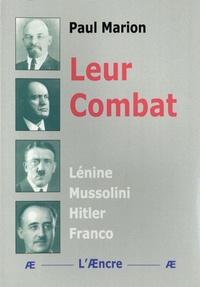 Paul Marion - Leur combat - Lénine, Mussolini, Hitler, Franco.