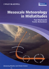 Paul Markowski et Yvette Richardson - Mesoscale Meteorology in Midlatitudes.