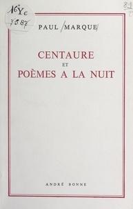 Paul Marque - Centaure et poèmes à la nuit.