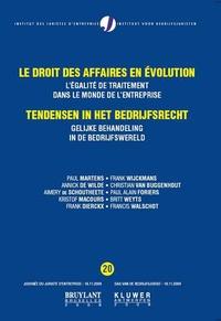 Paul Martens et Annick De Wilde - Le droit des affaires en évolution - L'égalité de traitement dans le monde de l'entreprise.
