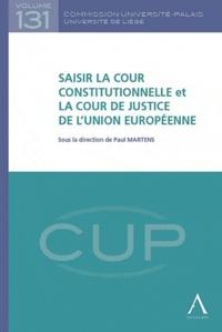 Paul Martens - Saisir la cour constitutionnelle et la cour de justice de l'Union européenne.