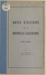 Paul-Martial Cousot - Notes d'histoire de la Nouvelle-Calédonie - 1853-1946.