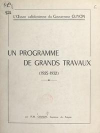 Paul-Martial Cousot - Un programme de grands travaux (1925-1932) - L'œuvre calédonienne du gouverneur Guyon.