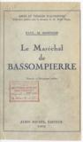 Paul-Martin Bondois et Emile Magne - Le Maréchal de Bassompierre (1579-1646) - Portraits et documents inédits.