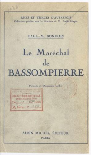 Le Maréchal de Bassompierre (1579-1646). Portraits et documents inédits