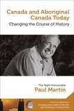 Paul Martin - Canada and Aboriginal Canada Today - Le Canada et le Canada autochtone aujourd'hui - Changing the Course of History - Changer le cours de l'histoire.