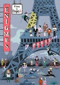 Paul Martin et Caroline Hüe - Enigmes à tous les étages - Tome 4, A Paris.