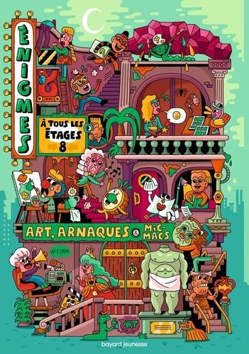 Paul Martin et Eric Meurice - Enigmes à tous les étages - Tome 8, Art, arnaques et micmacs.