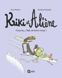 Paul Martin - Kiki et Aliène, Tome 02 - Coucou c'est encore nous !.