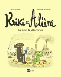 Nicolas Hubesch et Paul Martin - Kiki et Aliène, Tome 03 - Le plein de vitamines.