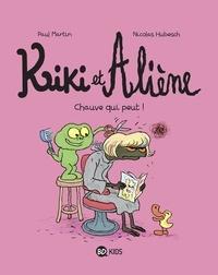 Paul Martin - Kiki et Aliène, Tome 07 - Chauve qui peut !.